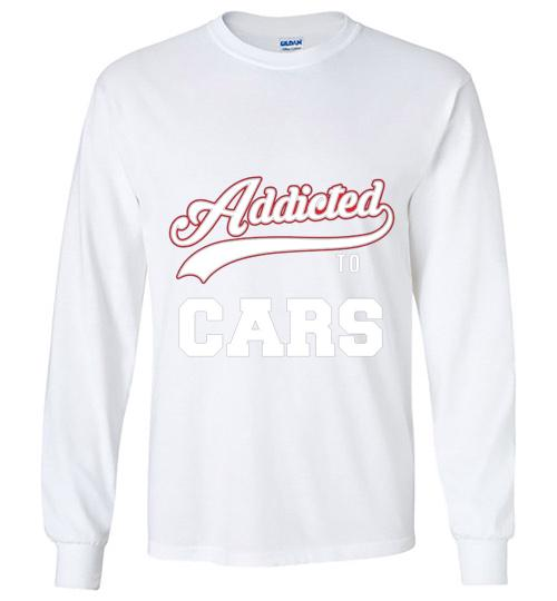 Addicted To Cars Baseball Style Unisex Long Sleeve Shirt