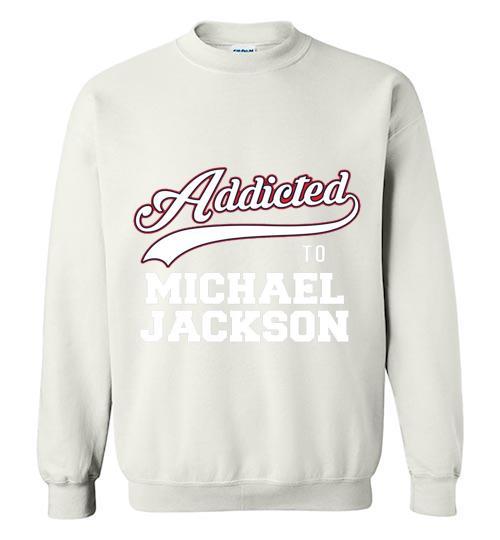 Addicted To Michael Jackson Crewneck Sweatshirt