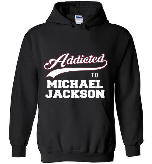 Addicted To Michael Jackson Hoodie