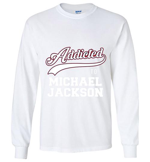 Addicted To Michael Jackson Unisex Long Sleeve Shirt