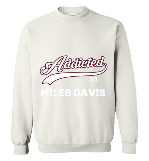 Addicted To Miles Davis Baseball Crewneck Sweatshirt