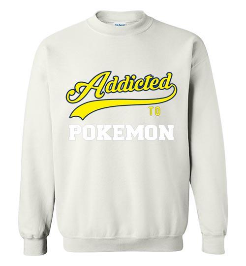 Addicted To Pokemon Baseball Style Crewneck Sweatshirt