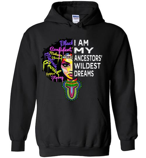 I am my ancestors wildest dreams black history month hoodie black 800712869